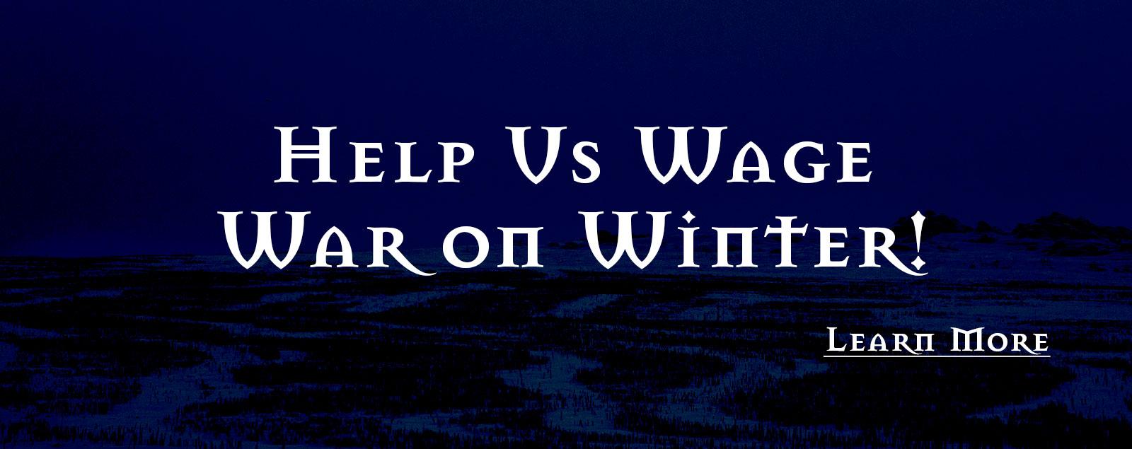 Help Us Wage War on Winter