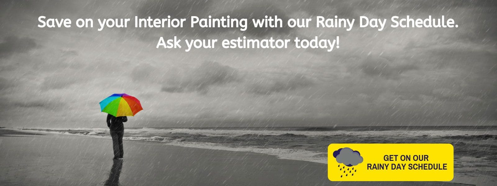 Rainy Day Schedule Can Save You Money